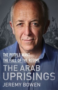 Jeremy Bowen's Book The Arab Uprisings: the people want the fall of the regime
